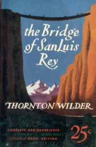 The Bridge of San Luis Rey, Thornton Wilder