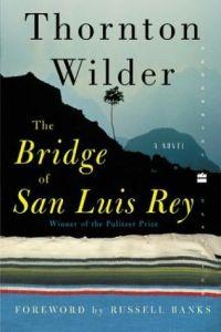 The Bride of San Luis Rey, Thornton Wilder